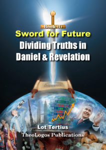 Book2 Sword for Future (I): Dividing Truths in Daniel & Revelation