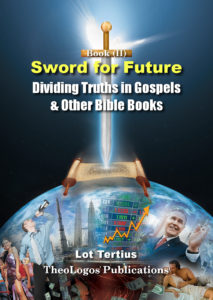 Book3 Sword for Future (II): Dividing Truths in Gospels & Other Bible Books