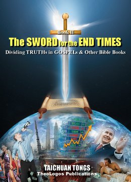 Book3 The Sword for the End Times (II): Dividing Truths in Gospels & Other Bible Books